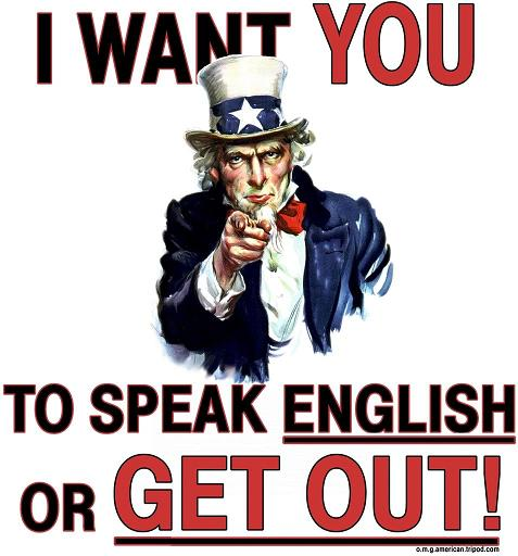 I want you to speak English or get out