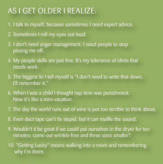 As I get older I realize